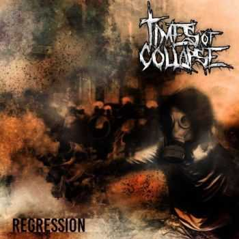 Times of Collapse - Regression (ep 2015)