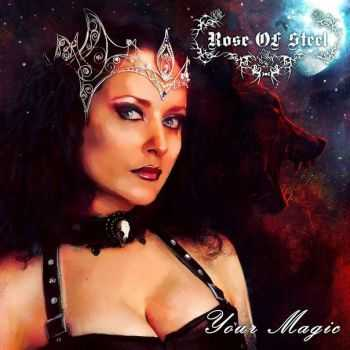 Rose Of Steel - Your Magic [EP] (2015)