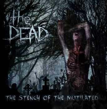 The Dead - The Stench Of The Mutilated LP (2015)