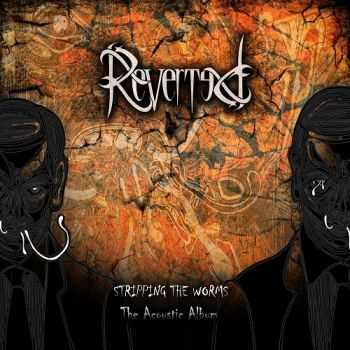 Reverted - Stripping The Worms (2015)