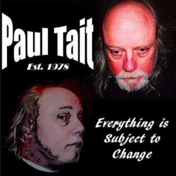 Paul Tait - Everything Is Subject To Change (2015)