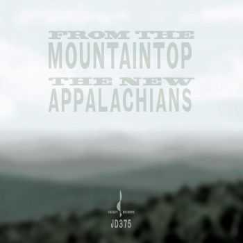 The New Appalachians - From The Mountaintop (2015)