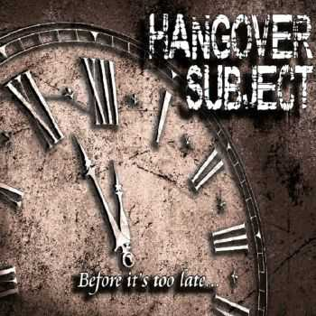 Hangover Subject - Before It's Too Late (2015)