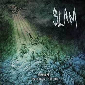 Slam - Desperate Rebirth (2015)