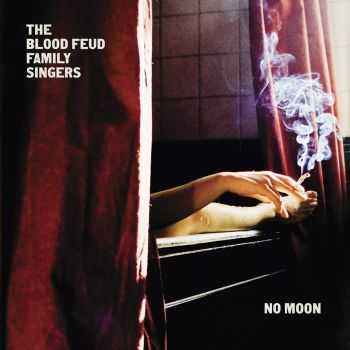 The Blood Feud Family Singers - No Moon (2015)