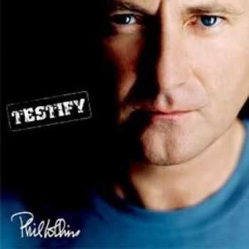 Phil Collins - Testify (2002)
