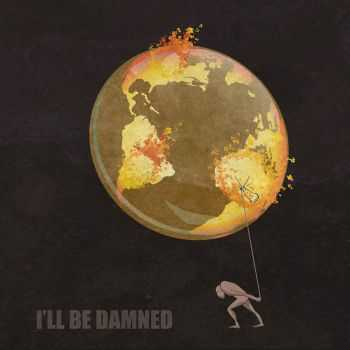 I'll Be Damned - I'll Be Damned (2015)
