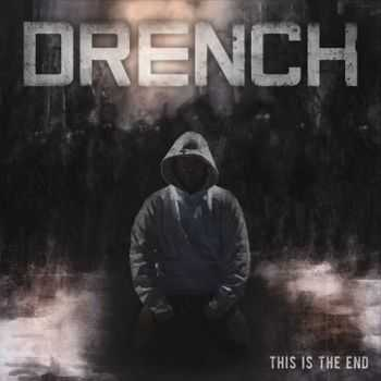 Drench - This Is The End (2015)