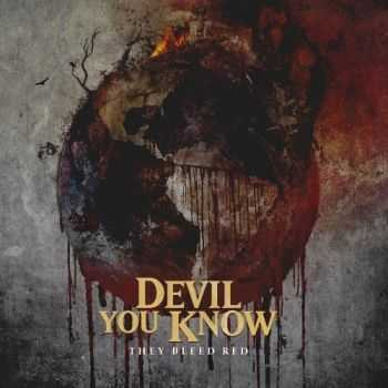 Devil You Know - They Bleed Red (Limited Edition) (2015)