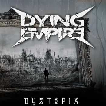 Dying Empire - Dystopia (2015)