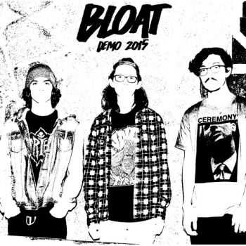 BLOAT - DEMO 2015