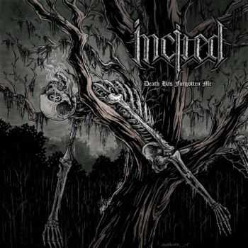 Incited - Death Has Forgotten Me (2015)
