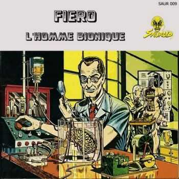 Fiero - L'Homme Bionigue (2012)