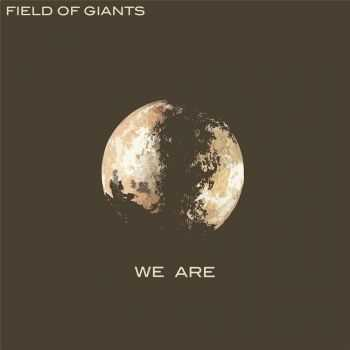 Field Of Giants - We Are (2015)