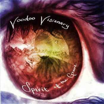 Voodoo Visionary - Spirit Of The Groove (2015)