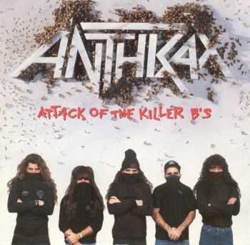 Anthrax - Attack Of The Killer B'S (1991) (Compilation) (LOSSLESS)