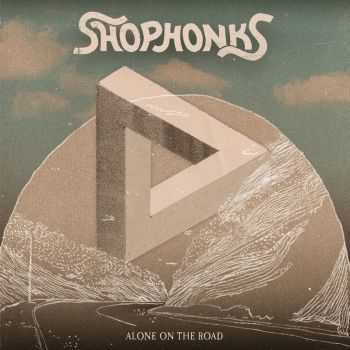 Shophonks - Alone On The Road (2015)
