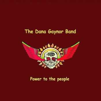 The Dana Gaynor Band - Power To The People (2015)