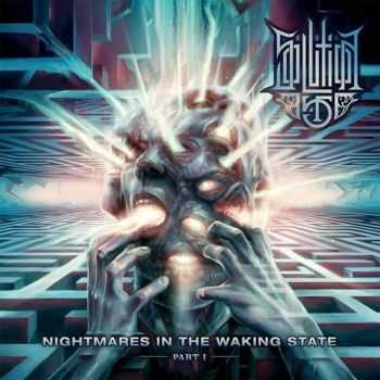 Solution .45 - Nightmares In The Waking State - Part 1 (2015)