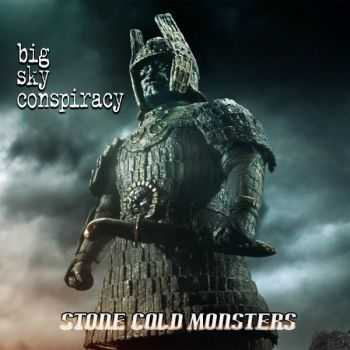 Big Sky Conspiracy - Stone Cold Monsters (2015)