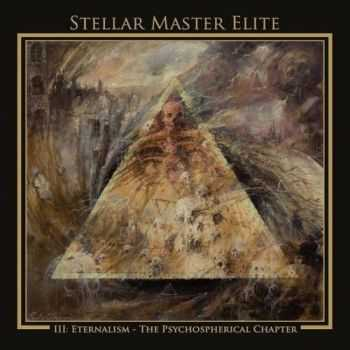 Stellar Master Elite - III: Eternalism - The Psychospherical Chapter (2015)