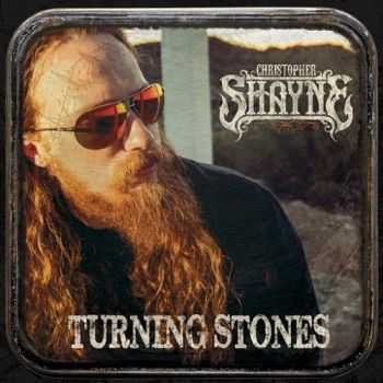 Christopher Shayne - Turning Stones (2015)