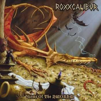 Roxxcalibur - Gems Of The Nwobhm (2015)