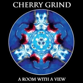 Cherry Grind - Room With A View (2015)