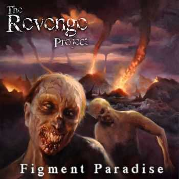 The Revenge Project - Figment Paradise (2015)