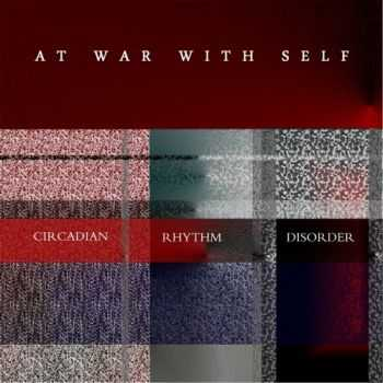 At War With Self - Circadian Rhythm Disorder (2015)