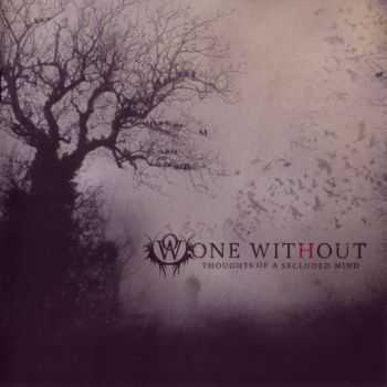 One Without - Thoughts Of A Secluded Mind (2009) (LOSSLESS)
