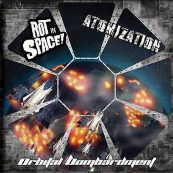 Atomization / ROT in Space - Orbital Bombardment [split] (2015)