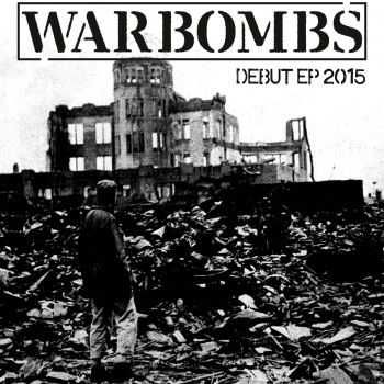 Warbombs - Debut, EP (2015)