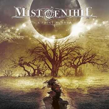 Mist of Nihil - A Faint Aurora(2015)