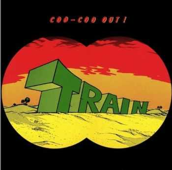 Train - Coo-Coo Out ! (1971)
