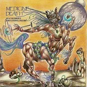 Medicine Death - As A Vigorous And Lustful Figure (1995) (LOSSLESS)