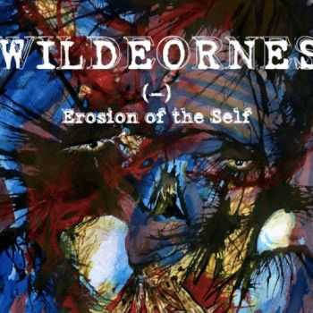 Wildeornes - (–) Erosion Of The Self (2015)