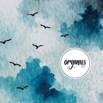 Orymus - Escape to Reality (2013) Lossless + mp3