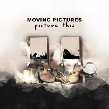 Moving Pictures - Picture This (2015)