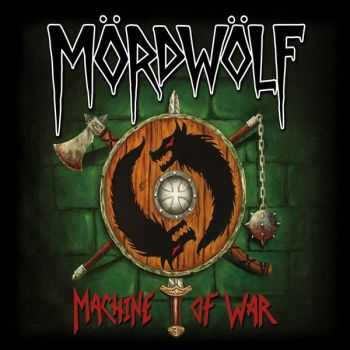 Mördwölf - Machine Of War (2015)