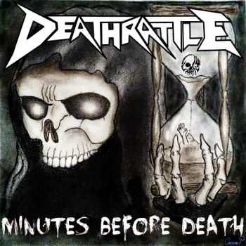 Deathrattle - Minutes Before Death (2015)