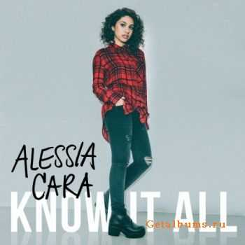 Alessia Cara – Know It All (Deluxe Edition) (2015)