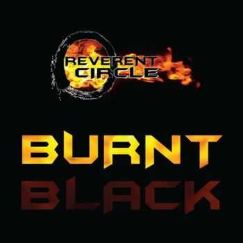 Reverent Circle - Burnt Black (2015)