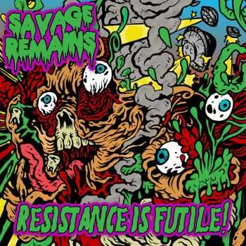 Savage Remains - Resistance is Futile (2015)