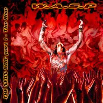 W.A.S.P. - The Neon God Part I - The Rise (2004) Mp3+Lossless