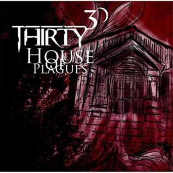 Thirty 30 - House of Plagues (2015)