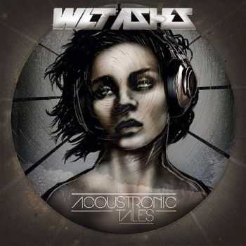 Wet Ashes - Acoustronic Tales (2015)