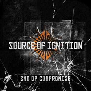 Source Of Ignition - End Of Compromise (2015)