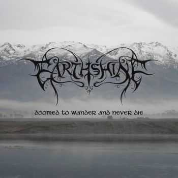 Earthshine - Doomed To Wander And Never Die (2015)