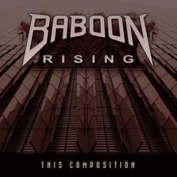 Baboon Rising - This Composition (2015)
